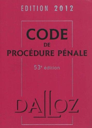 Code de procédure pénale 2012 - 53e éd.: Codes Dalloz Universitaires et Professionnels