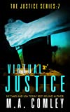 Virtual Justice (Justice Series Book #7) by M A Comley