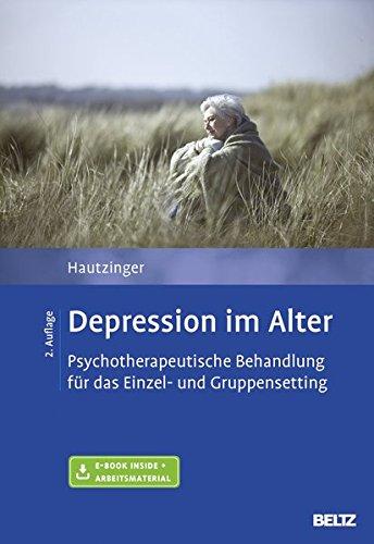 Depression im Alter: Psychotherapeutische Behandlung für das Einzel- und Gruppensetting. Mit E-Book inside und Arbeitsmaterial