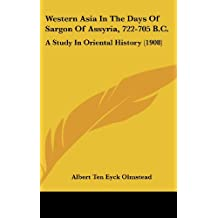 Western Asia in the Days of Sargon of Assyria, 722-705 B.C.: A Study in Oriental History (1908)
