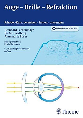 Auge - Brille - Refraktion: Schober-Kurs: verstehen - lernen - anwenden -