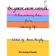 In Your Own Words: Extraordinary Tales from Ordinary Life