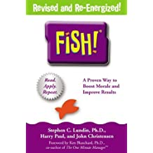 Fish! A Proven Way to Boost Morale and Improve Results by Stephen C. Lundin, Harry Paul, John Christensen (2000) Hardcover