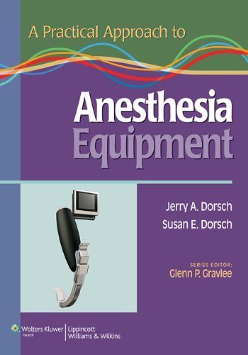 A Practical Approach to Anesthesia Equipment by Jerry A. Dorsch (2010-10-01)