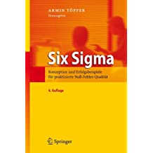 Six Sigma: Konzeption und Erfolgsbeispiele für praktizierte Null-Fehler-Qualität