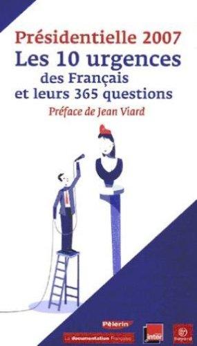 Présidentielle 2007 : Les 10 urgences des Français et leurs 365 questions