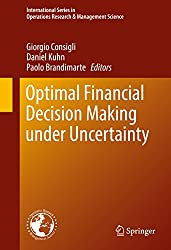 Optimal Financial Decision Making under Uncertainty (International Series in Operations Research & Management Science)