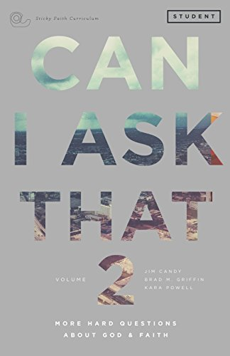 Can I Ask That Volume 2: More Hard Questions About God & Faith [Sticky Faith Curriculum] Student Guide by Jim Candy (2015-04-15)