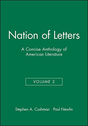 Nation Of Letters V2: A Concise Anthology of American Literature por Cushman