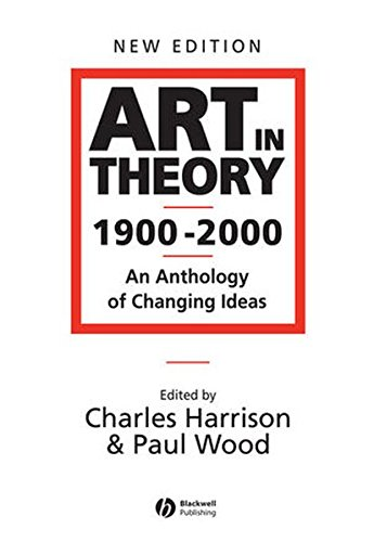 Art in Theory 1900-2000: An Anthology of Changing Ideas