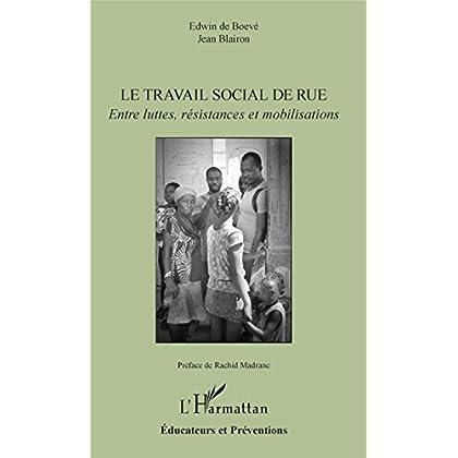 Le travail social de rue: Entre luttes, résistances et mobilisations (Éducateurs et Préventions)