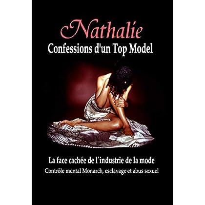 Nathalie: Confessions d'un Top Model: La Face Cachée de l'Industrie de la Mode - Contrôle Mental Monarch, Esclavage et Abus Sexuel