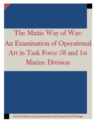 the-mattis-way-of-war-an-examination-of-operational-art-in-task-force-58-and-1st-marine-division