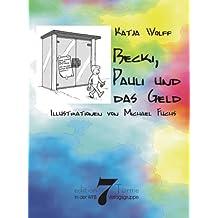 Becki, Pauli und das Geld