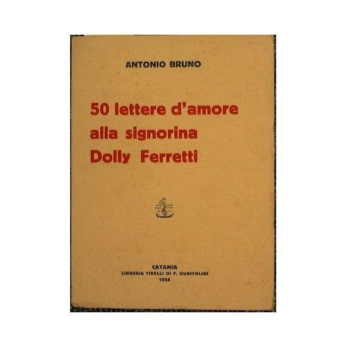 50 lettere d'amore alla signorina Dolly Ferretti
