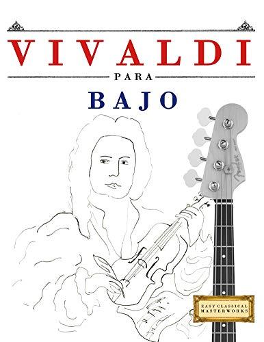Vivaldi para Bajo: 10 Piezas Fáciles para Bajo Libro para Principiantes por E. C. Masterworks