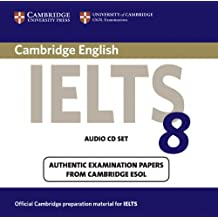 Cambridge IELTS 8 Audio CDs (2): Official Examination Papers from University of Cambridge ESOL Examinations (IELTS Practice Tests)
