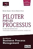 Piloter par les processus: La meilleure méthode pour transformer l'entreprise et accroître ses résultats