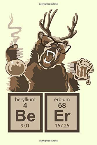 BEER Beryllium Erbium: Nerd Science Bear Journal Diary, Planner, Organiser and Tracker: 110 numbered pages Journal Notebook / Weekly and Monthly Planner / Meal Tracker.