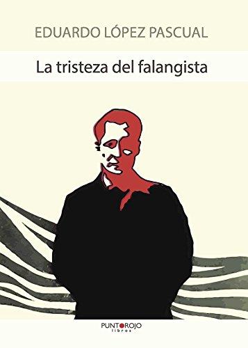 La tristeza del falangista por Eduardo López Pascual