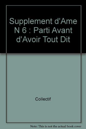 Supplement d'Ame n°6 : Parti Avant d'Avoir Tout Dit