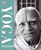Yoga Wisdom And Practice: BKS Iyengar