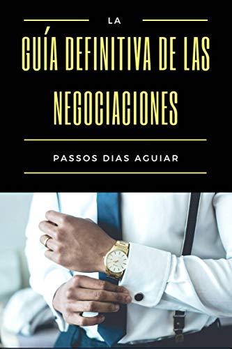 La guía definitiva de las negociaciones por Passos Dias Aguiar