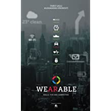Wearable: Wearable technologies, marketing and customer experience (English Edition)
