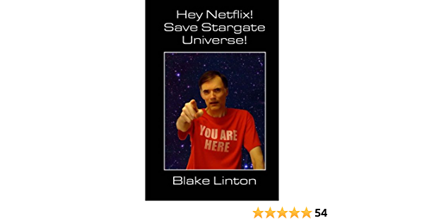 Hey Netflix Save Stargate Universe Amazon Co Uk Linton Blake 9781493587995 Books
