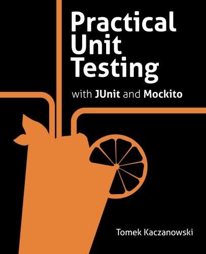 Practical Unit Testing with JUnit and Mockito por Tomek Kaczanowski