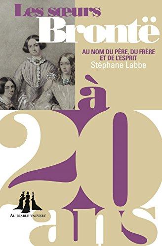 Les soeurs Brontë à 20 ans de Stéphane Labbe 41vvzAYKwbL