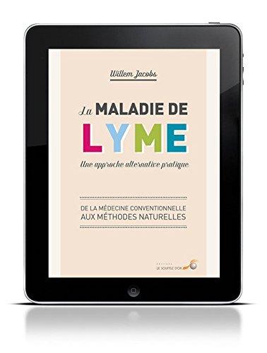 la-maladie-de-lyme-une-approche-alternative-pratique-de-la-medecine-conventionnelle-aux-methodes-nat