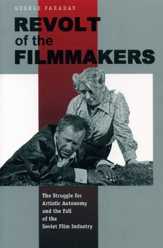 Revolt of the Filmmakers: The Struggle for Artistic Autonomy and the Fall of the Soviet Film Industry: The Struggle for Artistic Autonomy and the Fall ... Industry (Post-Communist Cultural Studies) (Fall 1 Medium)