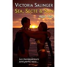 SEA, SECTE & SUN (VICTORIA SALINGER t. 2)