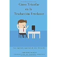 Cómo Triunfar en la Traducción Freelance