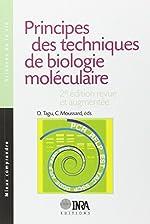 Principes des techniques de biologie moléculaire - 2e édition, revue et augmentée de Denis Tagu