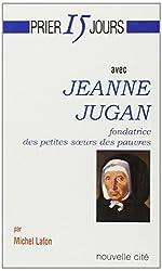 Prier 15 jours avec Jeanne Jugan