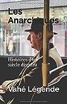 Les Anarchiques: Histoires d'un siècle disparu par Légende
