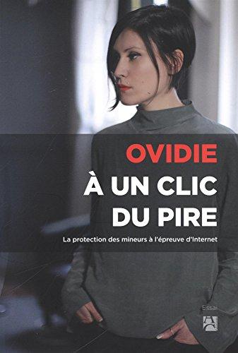 À un clic du pire - La protection des mineurs à l'épreuve d'Internet