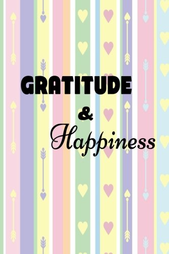 Gratitude & Happiness: Gratitude Journal Prayer Journal Grateful for 3 months: Volume 5 por Nanty Jerry