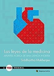 Las leyes de la medicina: Apuntes Acerea De Una Ciencia Incierta