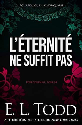 L'éternité ne suffit pas (Pour toujours t. 24) (French Edition)