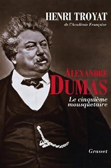 Alexandre Dumas (Littérature Française) par [Troyat, Henri]