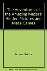 The Adventures of the Amazing Mazers: Hidden Pictures and Maze Games