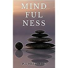 Mindfulness: metodo pratico per principianti interessati a provare le tecniche Mindfulness: meditazione, consapevolezza, ascolto del Mindfulness Italiano ... in inglese, Mindfulness gratis guidato)