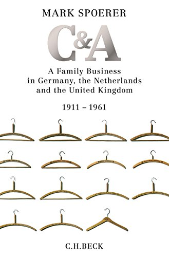 C&A: A Family Business in Germany, the Netherlands and the United Kingdom 1911-1961 (English Edition)