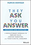 They Ask, You Answer: A Revolutionary Approach to Inbound Sales, Content Marketing, and Today's Digital Consumer, Revised & Updated (English Edition)