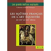 Les maitres français de l'art équestre