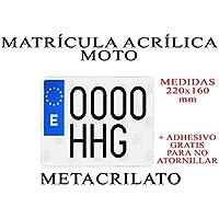 1 MATRICULA ACRILICA METACRILATO Moto + Adhesivos para Colocar SIN ATORNILLAR Gratis Medida 22x16cm 100% HOMOLOGADA POLICARBONATO Europea