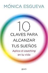 10 claves para alcanzar tus sueños: Aplica el coaching en tu vida